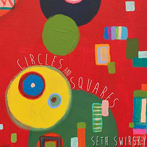 Circles and Squares - Seth Swirsky